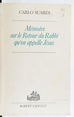 Mémoire sur le retour du rabbi qu'on appelle Jésus (French Edition)