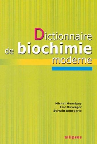 Dictionnaire de biochimie moderne par Michel Monsigny
