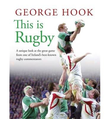 [(This is Rugby )] [Author: George Hook] [Feb-2014]