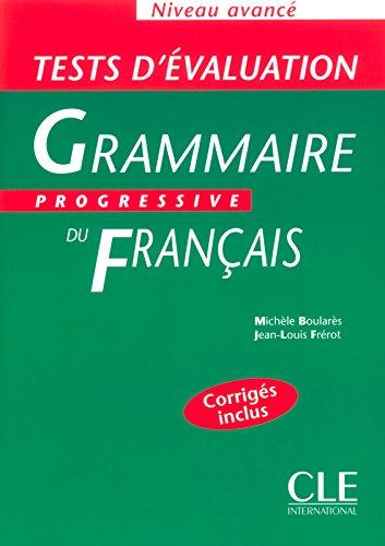 Grammaire progressive du francais: Tests d'evaluation avance: Niveau Avance por Karl Ove Knausgaard