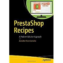 PrestaShop Recipes: A Problem-Solution Approach