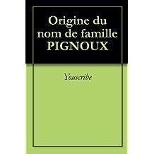 Origine du nom de famille PIGNOUX (Oeuvres courtes)