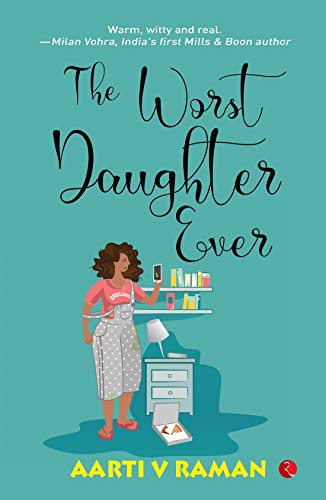 The Worst Daughter Ever (English Edition) eBook: Aarti V Raman ...