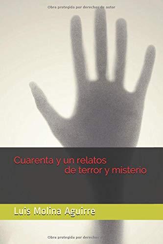 Cuarenta y un relatos de terror y misterio por Luis Molina Aguirre