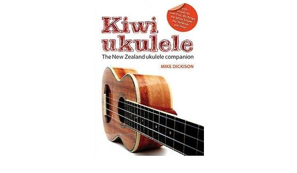 Kiwi Ukulele: The New Zealand Ukulele Companion: Amazon.co.uk: Mike ...
