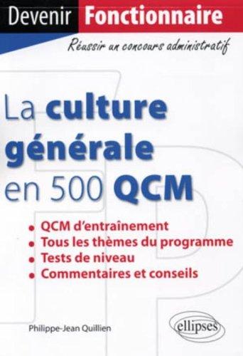 La culture générale en 500 QCM catégorie B & C par Quillien