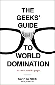 Opinion geeks guide to world domination for