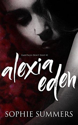 Alexia Eden (FairyTales Don't Exist Book 1)