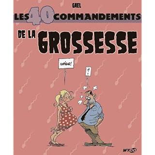 Les 40 commandements de la Grossesse