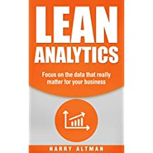 Lean Analytics: Focus On Data That Really Matter For Your Business (lean, data analytics, business analytics) (English Edition)