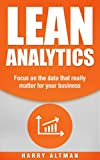 Lean Analytics: Focus On Data That Really Matter For Your Business (lean, data analytics, business analytics)