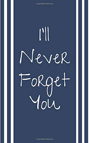 I\'ll Never Forget You: Organizer For All Your Passwords and Login Informations