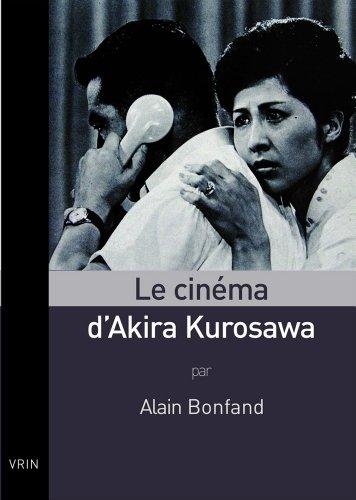 Le cinema d'Akira Kurosawa par Alain Bonfand