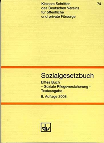Sozialgesetzbuch Elftes Buch (SGB XI): Textausgabe mit Pflege-Buchführungsverordnung, Pflegebedürftigkeits-Richtlinien und weitere Bestimmungen