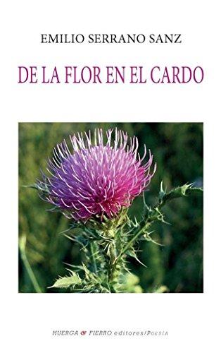 De la flor en el cardo (Poesía) por Emilio Serrano Sanz