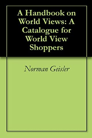 A Handbook on World Views: A Catalogue for World View