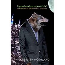 Le Grand Mechant Loup est riche! Les memoires de contes de fees a Manhattan