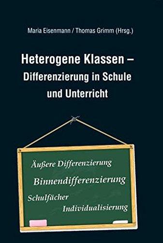 Heterogene Klassen - Differenzierung in Schule und Unterricht
