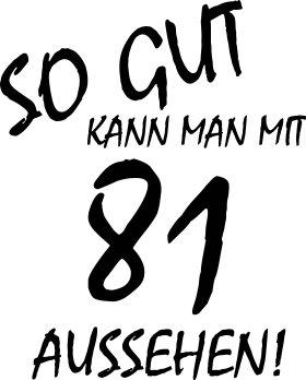 Mister Merchandise Cooles Herren T-Shirt So gut kann man mit 81 aussehen! Jahre Geburtstag Weiß