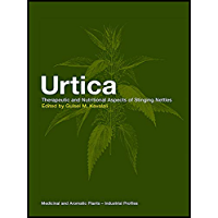 Urtica: The genus Urtica (Medicinal and Aromatic Plants - Industrial Profiles Book 35) (English Edition)
