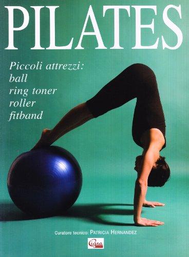 Pilates. Piccoli attrezzi: ball, ring toner, roller, fitband