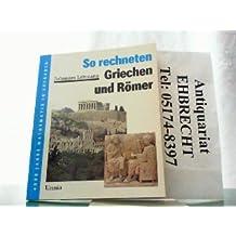 So rechneten Griechen und Römer