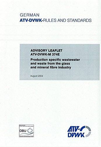 Advisory Leaflet ATV-DVWK-M 374  Production specific wastewater and waste from the glass and mineral fibre industry -