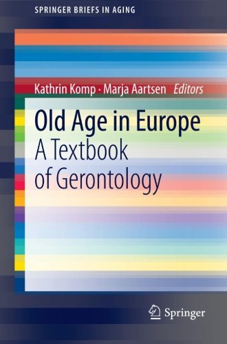 Old Age In Europe: A Textbook of Gerontology (SpringerBriefs in Aging) (2013-01-25)