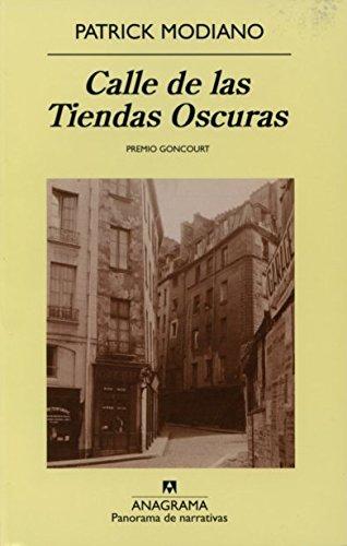 Calle De Las Tiendas Oscuras por Patrick Modiano