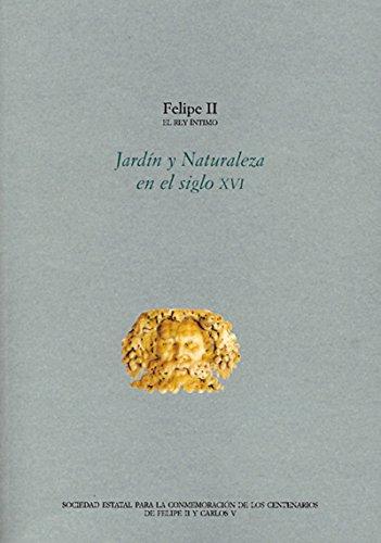 Actas. Felipe II El Rey íntimo. Jardín y naturaleza en el siglo XVI