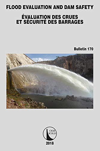 Flood Evaluation and Dam Safety (ICOLD Bulletins Series t. 170)
