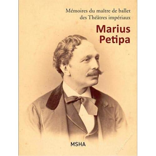 Mémoires du maître de ballet des Théâtres impériaux Marius Petipa