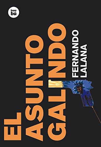 El asunto Galindo (Exit) por Fernando Lalana Josa