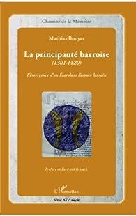 La principauté barroise par Mathias Bouyer