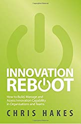 Innovation Reboot: Written by Chris Hakes, 2014 Edition, Publisher: Leadership Agenda Limited [Paperback]