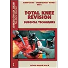 Total knee revision. Surgical technique (Advanced orthopaedic surgey)