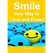 Smile Your Way to Love and Power