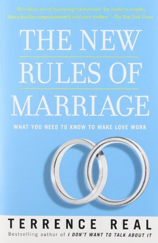 The New Rules of Marriage: What You Need to Know to Make Love Work by Real, Terrence (2008) Paperback