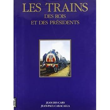 Les trains des rois et des présidents