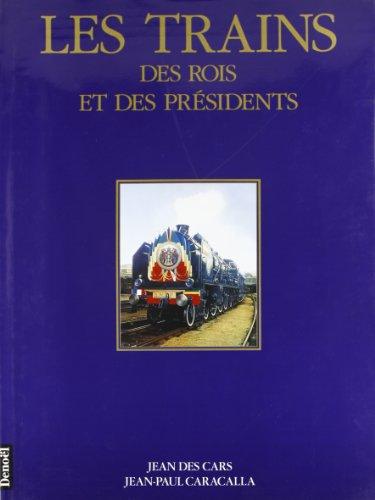 Les trains des rois et des présidents par Jean des Cars