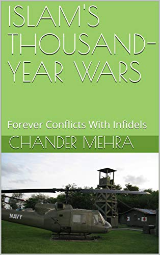 ISLAM'S  THOUSAND-YEAR WARS: Forever Conflicts With Infidels (English Edition)
