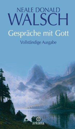 Gespräche mit Gott: Vollständige Ausgabe -