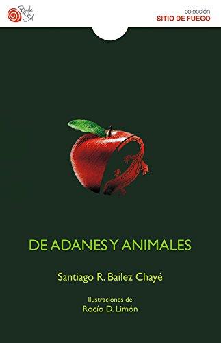 De Adanes y Animales por Santiago R. Bailez Chayé