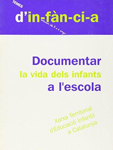 Documentar la vida dels infants a l'escola (Temes d'Infància) por Xarxa Territorial d'Educació Infantil de Catalunya
