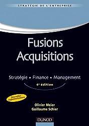 Fusions acquisitions - 4e ed. - Stratégie . Finance . Management