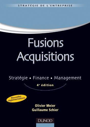 Fusions acquisitions - 4e ed. - Stratégie Finance Management par Olivier Meier