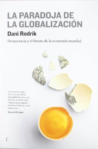 Descargar Libro La paradoja de la globalización (Economía) de Dani Rodrik