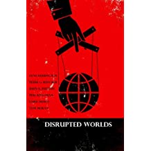 Disrupted Worlds: Anthology of Original Short Stories