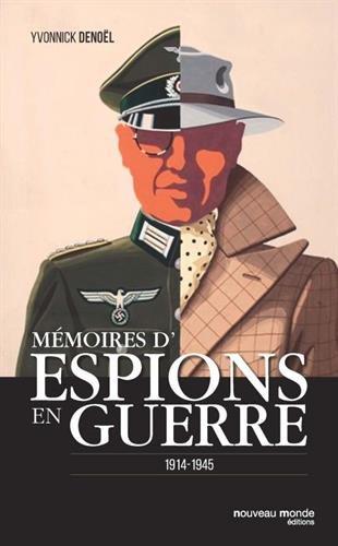 Mémoires d'espions en guerre : 1914-1945