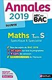 Annales ABC du Bac 2019 - Maths Term S Spé&Spé - Sujets non corrigés...